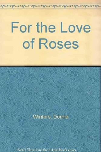 9780840773609: For the Love of Roses