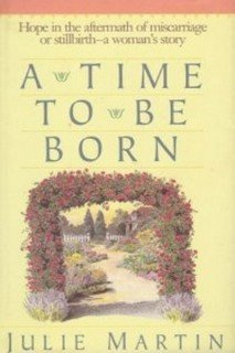 A Time to Be Born (0840774435) by Julie Martin