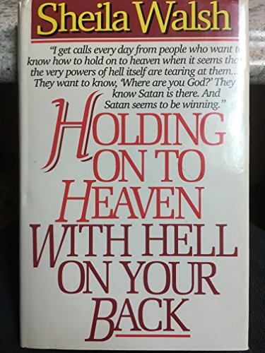 9780840774859: Holding Onto Heaven With Hell on Your Back