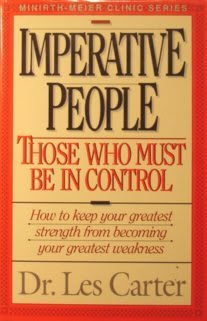 9780840774897: Imperative people: Those who must be in control (Minirth-Meier Clinic series)