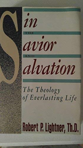 9780840774989: Sin, the Savior, and salvation: The theology of everlasting life