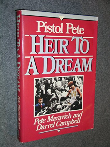 Heir to a Dream: Maravich, Pete;Campbell, Darrel;Schroeder, Frank