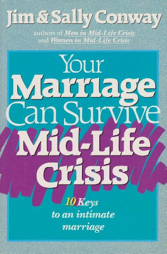 Your Marriage Can Survive Mid-Life Crisis: Conway, Jim; Conway, Sally