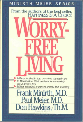 Worry-free living: Minirth, Frank. B