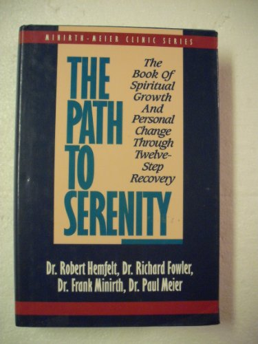 9780840776914: The Path to Serenity: The Book of Spiritual Growth and Personal Change Through Twelve-Step Recovery