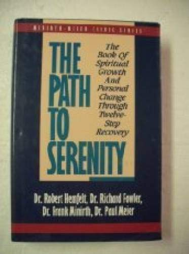 The Path to Serenity: The Book of: Hemfelt, Robert; Minirth,