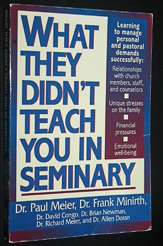 What They Didn't Teach You in Seminary (Minirth-Meier Clinic Series) (9780840777089) by Dr Paul Meier M.D. MD