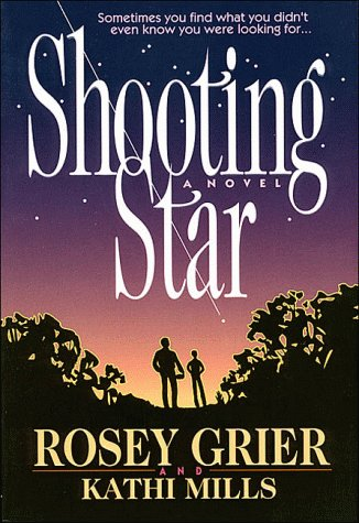 Shooting Star: Sometimes You Find What You Didn't Even Know You Were Looking For... (0840777361) by Rosey Grier; Kathi Mills