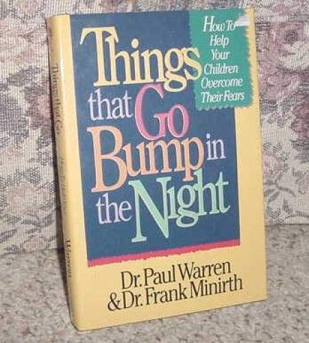 9780840777706: Things That Go Bump in the Night: How to Help Your Children Overcome Their Fears