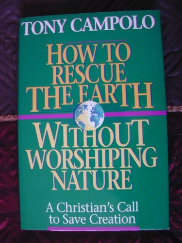 How to Rescue the Earth Without Worshipping: Tony Campolo