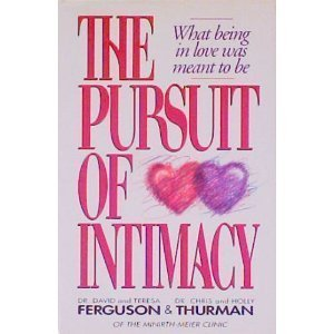 The Pursuit of Intimacy (0840777949) by Ferguson, David; Ferguson, Teresa; Thurman, Chris; Thurman, Holly