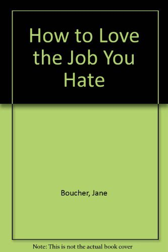 9780840778192: How to Love the Job You Hate