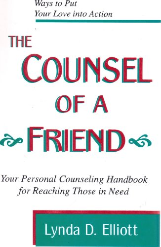 9780840778260: The Counsel of a Friend: 12 Ways to Put Your Caring Heart into Action