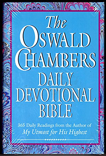 The Oswald Chambers Daily Devotional Bible: 365 Daily Readings from the Author of My Utmost for His Highest (New King James Version) (0840783523) by Chambers, Oswald