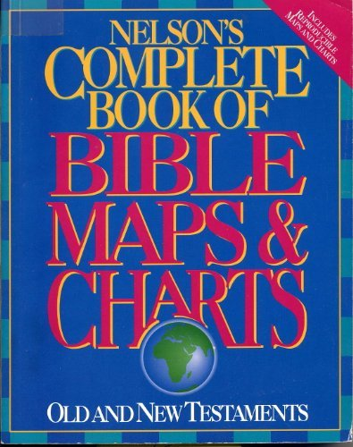 9780840783554: Nelson's Complete Book of Bible Maps & Charts: Old and New Testaments