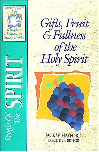 9780840784315: People Of The Spirit: Gifts, Fruit & Fullness of the Holy Spirit