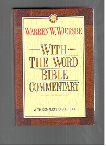 With the Word Bible Commentary: With the Complete Text of the New King James Version (9780840784438) by Warren W. Wiersbe