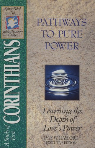 9780840785145: Pathways To Pure Power: Learning the Depth of Love's Power (Spirit-Filled Life Bible Discovery Guides)
