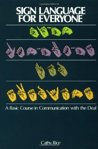 9780840790026: Sign Language For Everyone A Basic Course In Communication With The Deaf