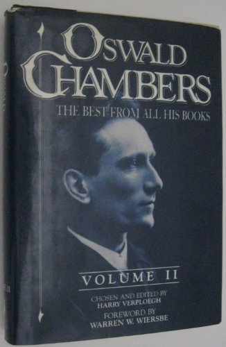 Oswald Chambers: The Best from All His Books, Volume II: Oswald Chambers