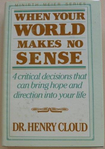 9780840790170: When Your World Makes No Sense