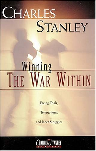 Winning The War Within (9780840790361) by Charles Stanley