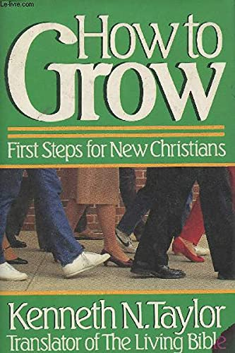 9780840790385: How to Grow: First Steps for New Christians