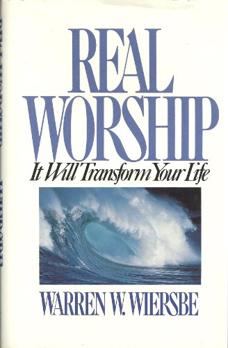 9780840790453: Real Worship: It Will Transform Your Life