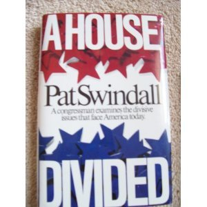 A House Divided: A Congressman Examines the: Swindall, Pat