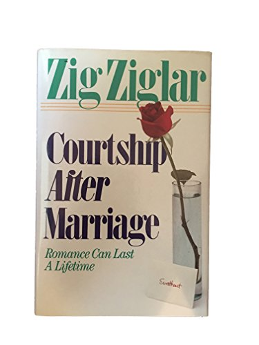 9780840791115: Courtship After Marriage: Romance Can Last a Lifetime