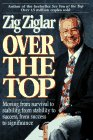 Over The Top: Moving From Survival To: Zig Ziglar