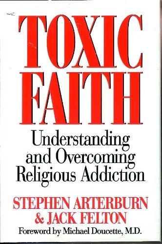 9780840791153: Toxic Faith: Understanding and Overcoming Religious Addiction