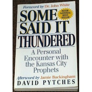 9780840791283: Some Said It Thundered: A Personal Encounter With the Kansas City Prophets