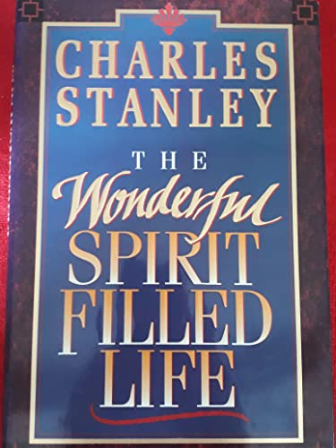 The Wonderful Spirit Filled Life: Stanley, Charles