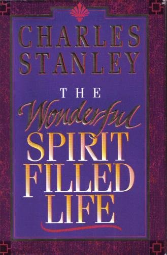 9780840791412: The Wonderful Spirit Filled Life