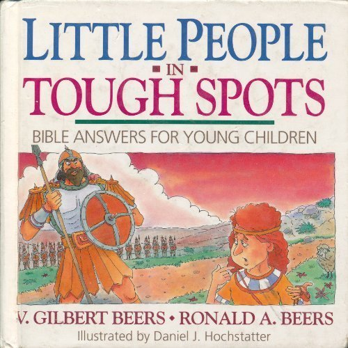 9780840791573: Little People in Tough Spots: Bible Answers for Young Children