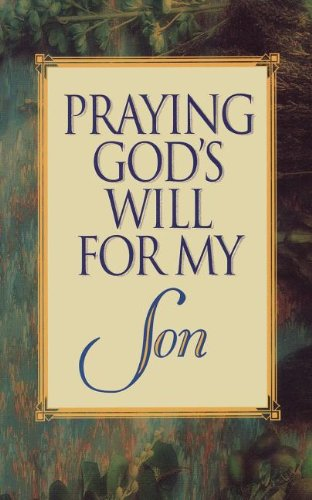 9780840791757: Praying God's Will for My Son