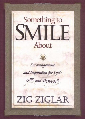 9780840791832: Something To Smile About Encouragement And Inspiration For Life's Ups And Downs