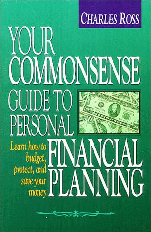 9780840791870: Your Commonsense Guide to Personal Financial Planning (Learn how to budget, protect, and save your money)