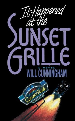 It Happened at the Sunset Grille: Cunningham, Will
