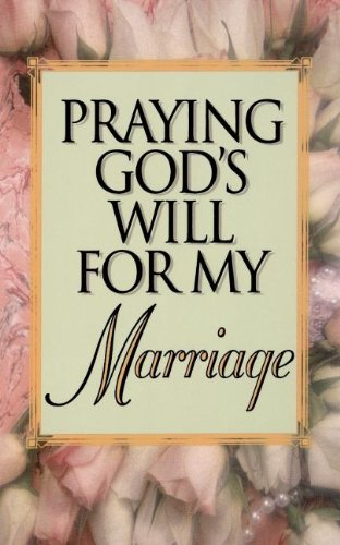 9780840792235: Praying God's Will For My Marriage