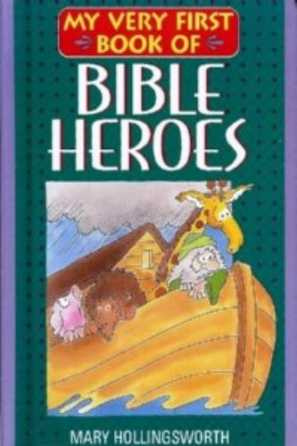 9780840792303: My Very First Book of Bible Heroes