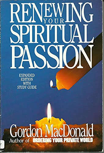 Renewing Your Spiritual Passion: MacDonald, Gordon