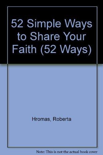 9780840796165: 52 Simple Ways to Share Your Faith (52 Ways)