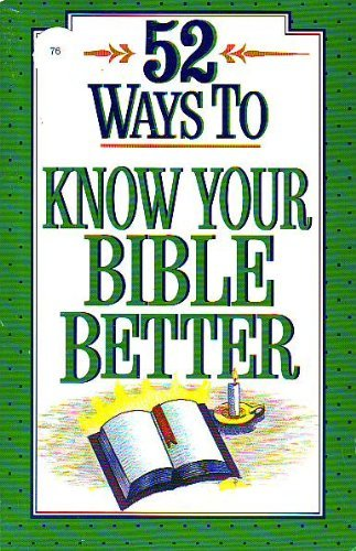 9780840796189: 52 Ways to Know Your Bible Better