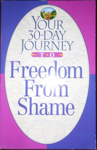 9780840796288: Your 30-Day Journey to Freedom from Shame (Your 30-Day Journey Series)