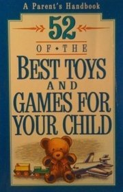 9780840796394: 52 Of the Best Toys and Games for Your Child