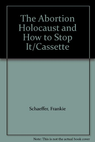9780840799470: The Abortion Holocaust and How to Stop It/Cassette