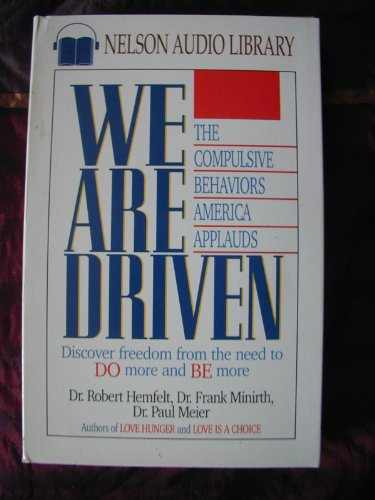 We Are Driven (9780840799760) by Robert Hemfelt; Paul Meier; Frank Minirth