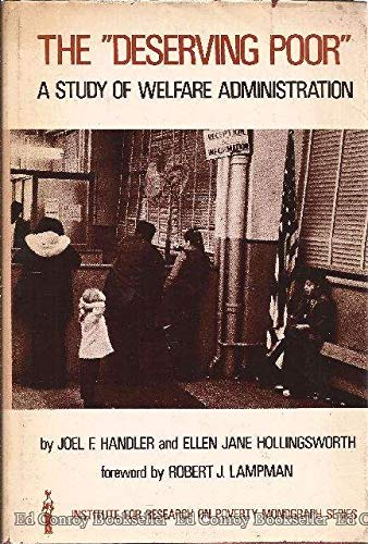 "9780841003040: The ""deserving poor"";: A study of welfare administration (Institute for Research on Poverty monograph series)"